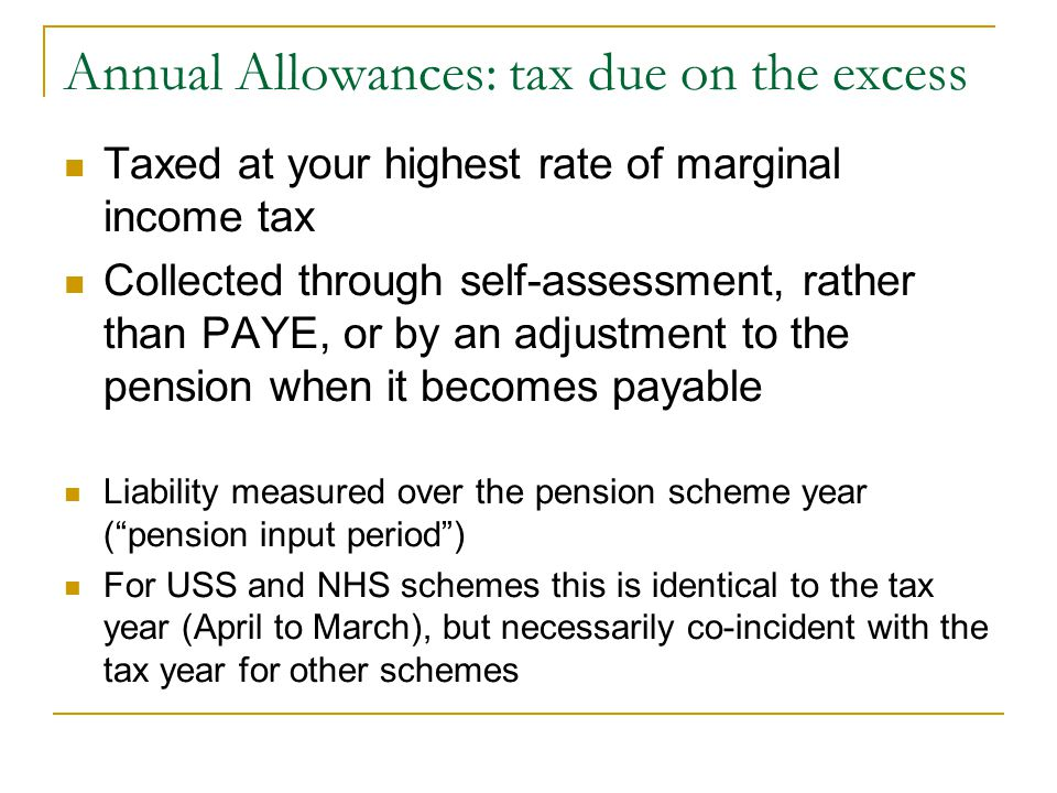 Annual Allowances: tax due on the excess