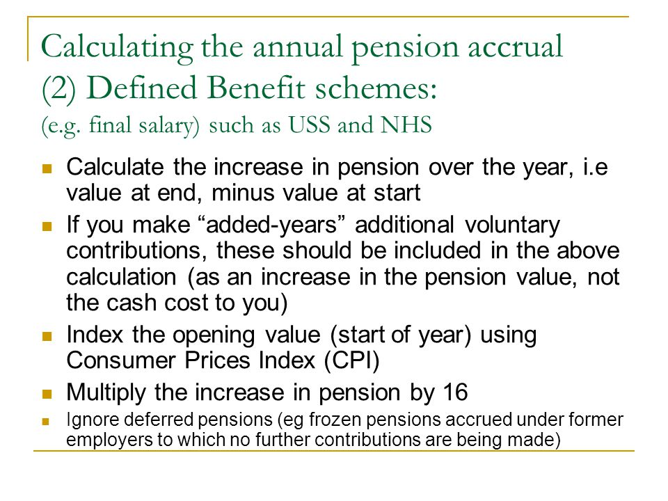 Calculating the annual pension accrual (2) Defined Benefit schemes: (e