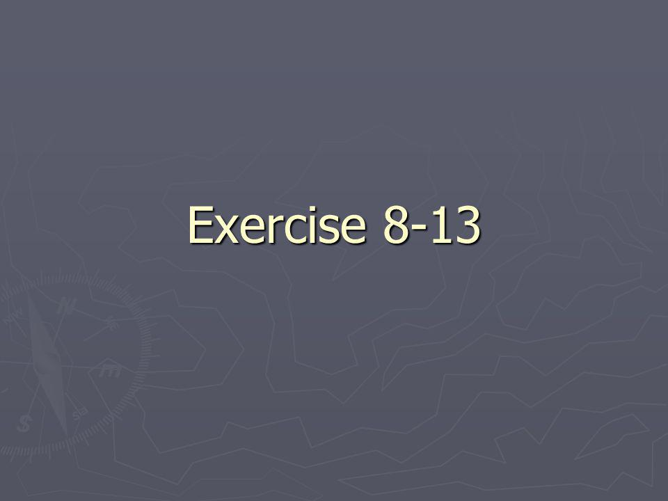 Exercise 8-13