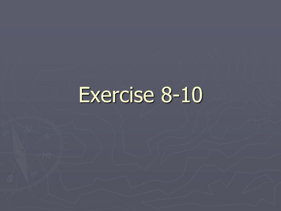 Exercise 8-10