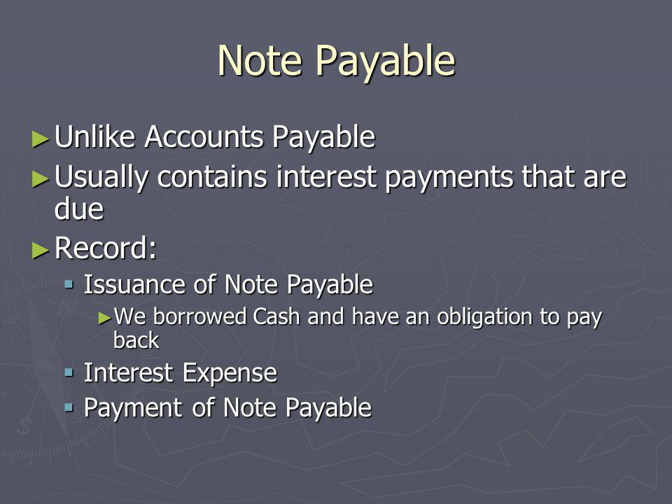 Note Payable Unlike Accounts Payable