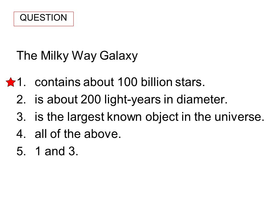 contains about 100 billion stars.