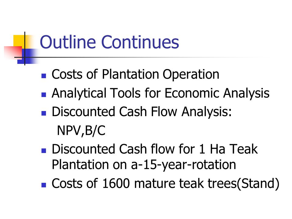 Outline Continues Costs of Plantation Operation