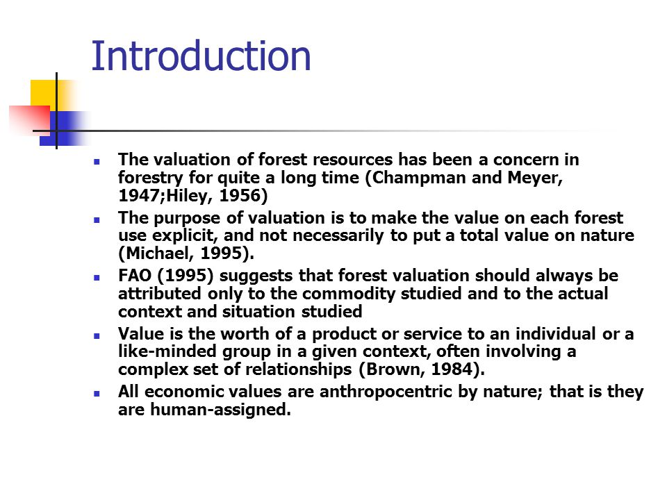 Introduction The valuation of forest resources has been a concern in forestry for quite a long time (Champman and Meyer, 1947;Hiley, 1956)