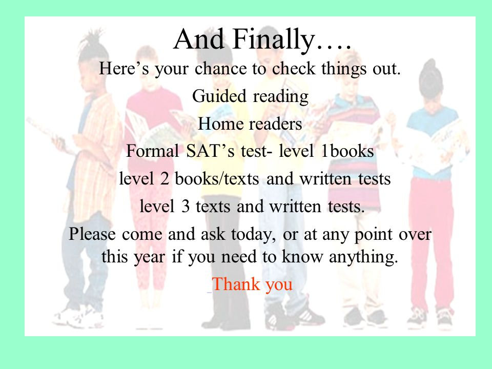 And Finally…. Here's your chance to check things out. Guided reading