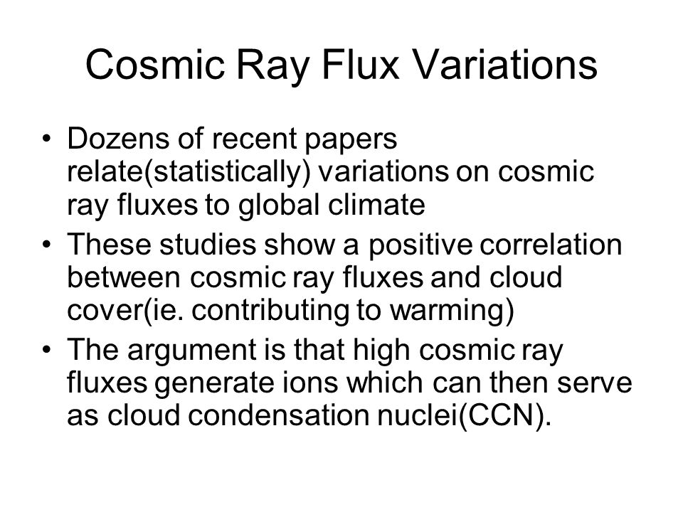 Cosmic Ray Flux Variations