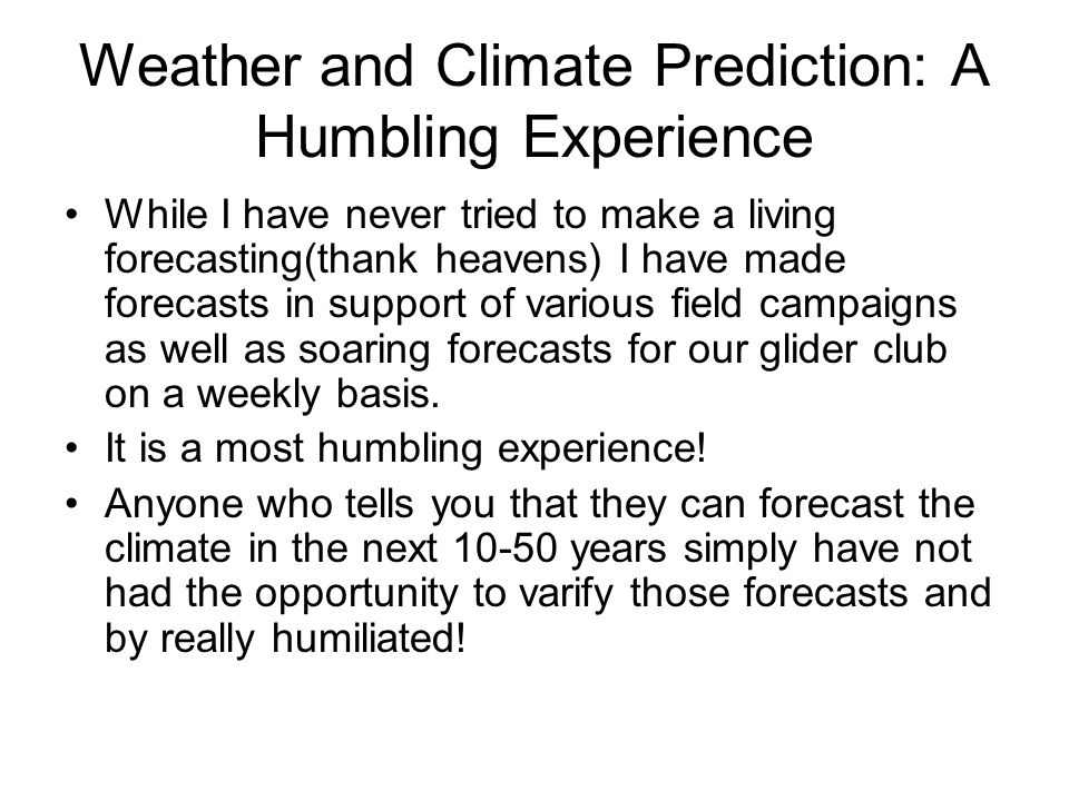 Weather and Climate Prediction: A Humbling Experience