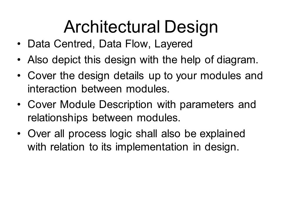 Architectural Design Data Centred, Data Flow, Layered