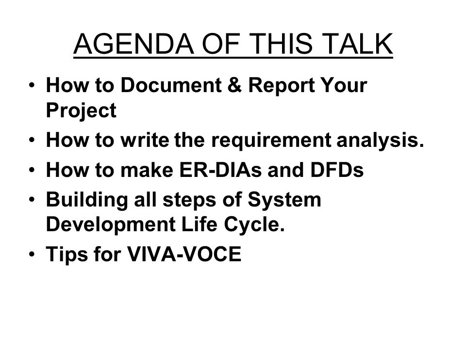 AGENDA OF THIS TALK How to Document & Report Your Project