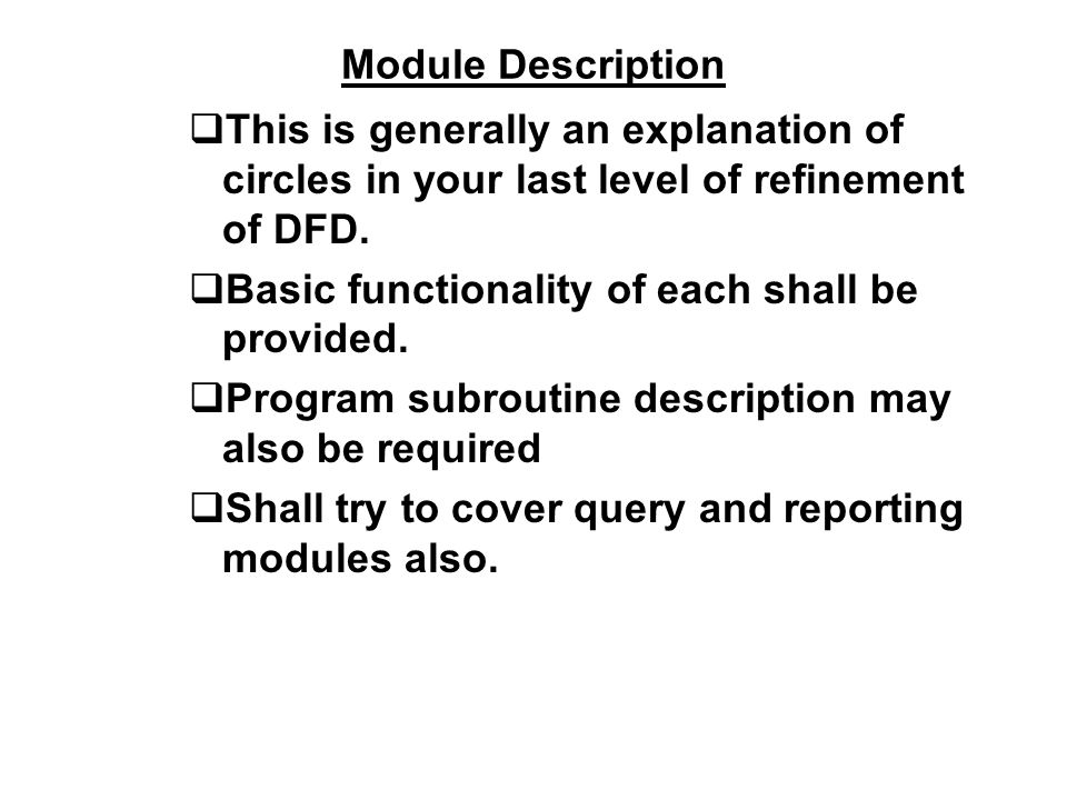 Module Description This is generally an explanation of circles in your last level of refinement of DFD.