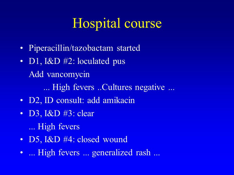 Hospital course Piperacillin/tazobactam started