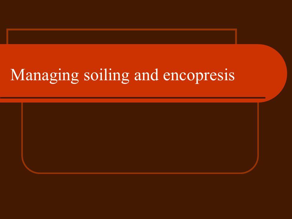 Managing soiling and encopresis
