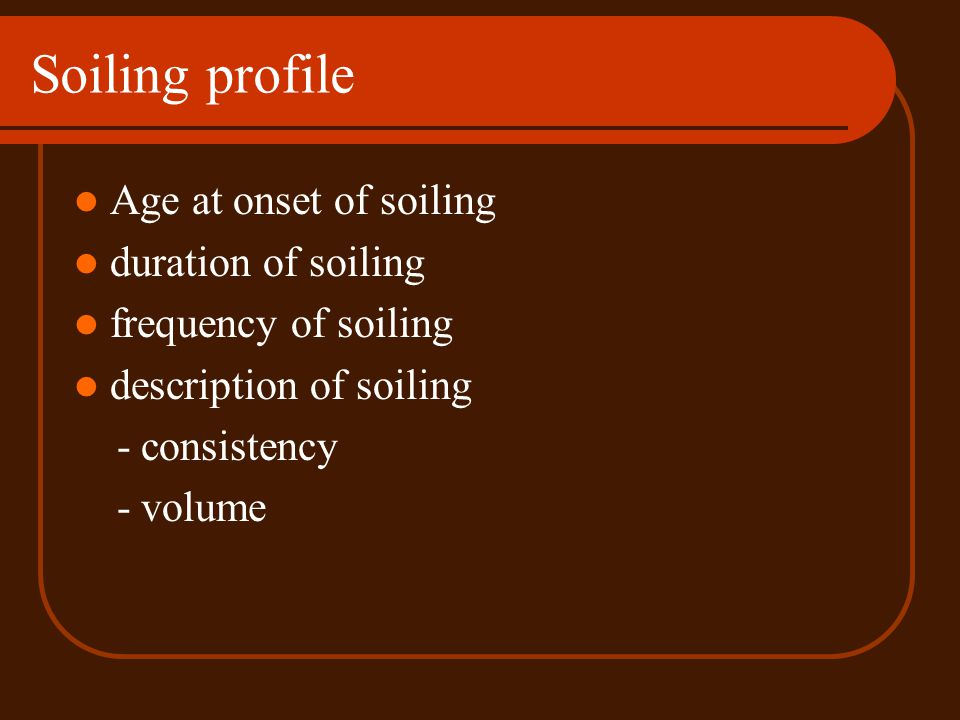 Soiling profile Age at onset of soiling duration of soiling
