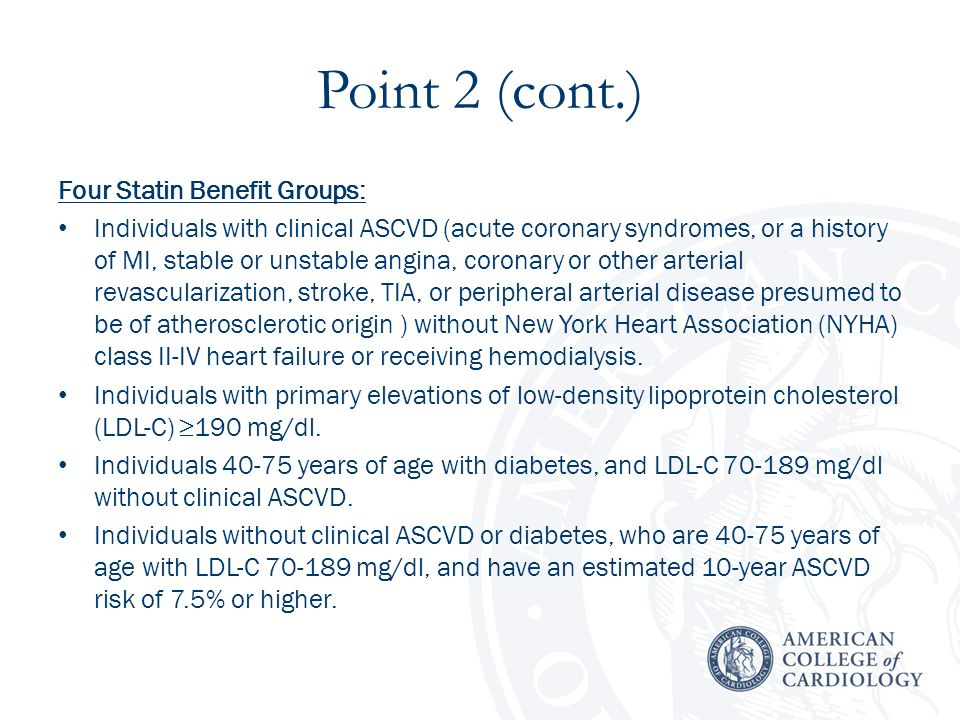 Point 2 (cont.) Four Statin Benefit Groups: