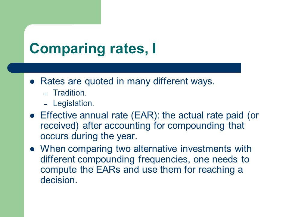 Comparing rates, I Rates are quoted in many different ways.