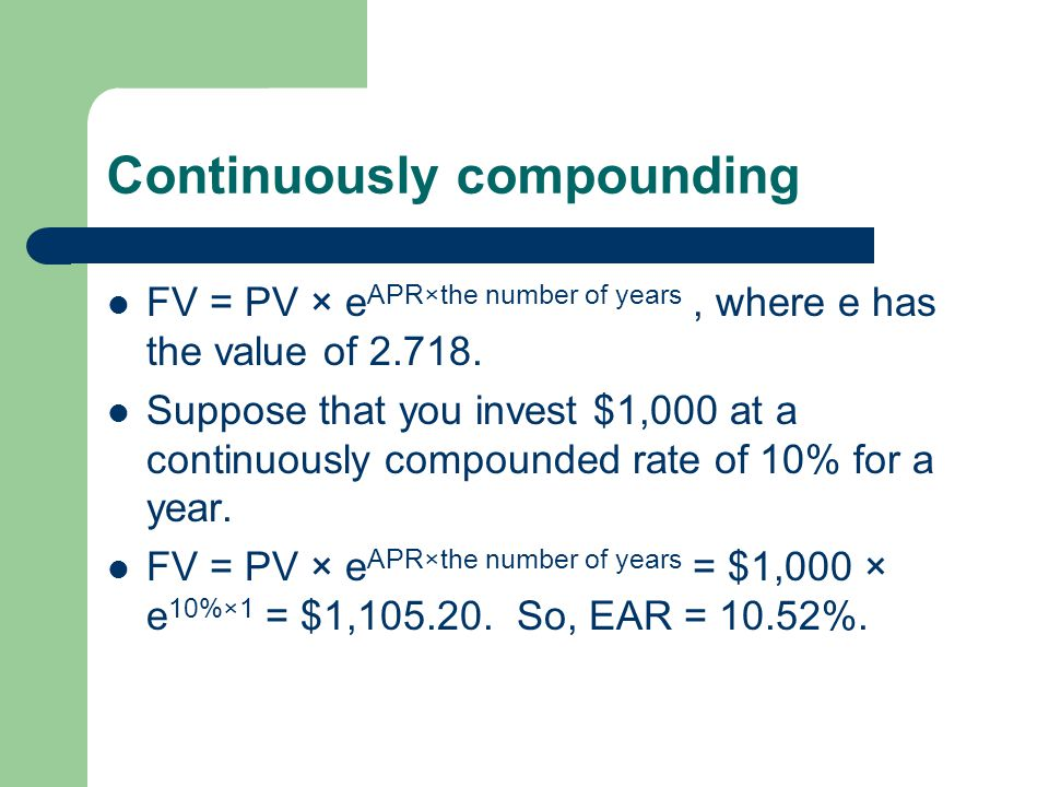 Continuously compounding