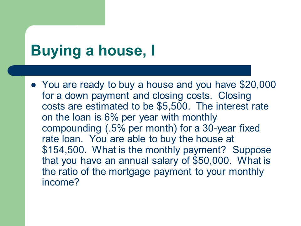 Buying a house, I