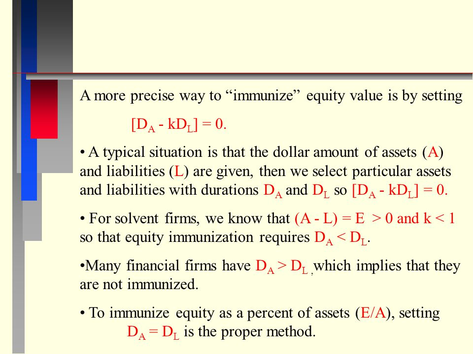 A more precise way to immunize equity value is by setting