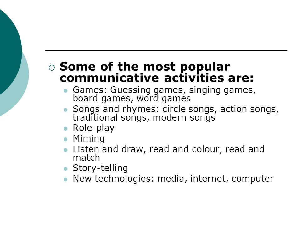 Some of the most popular communicative activities are: