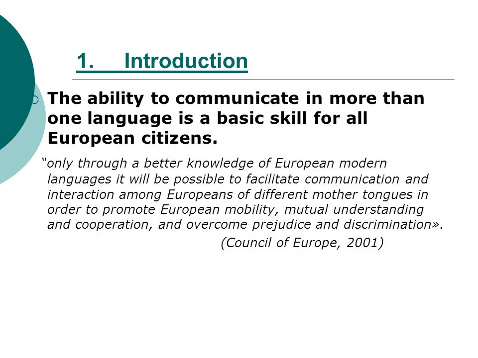 1. Introduction The ability to communicate in more than one language is a basic skill for all European citizens.