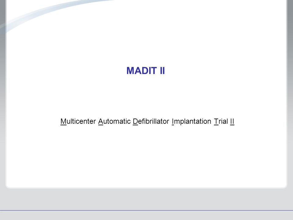 Multicenter Automatic Defibrillator Implantation Trial II