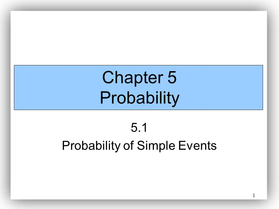 5.1 Probability of Simple Events
