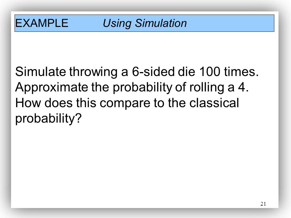 EXAMPLE Using Simulation