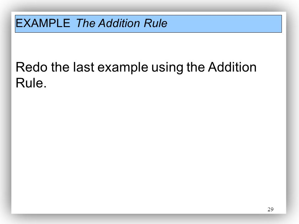 Redo the last example using the Addition Rule.