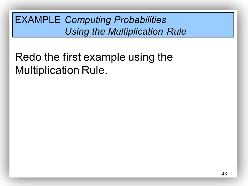 Redo the first example using the Multiplication Rule.
