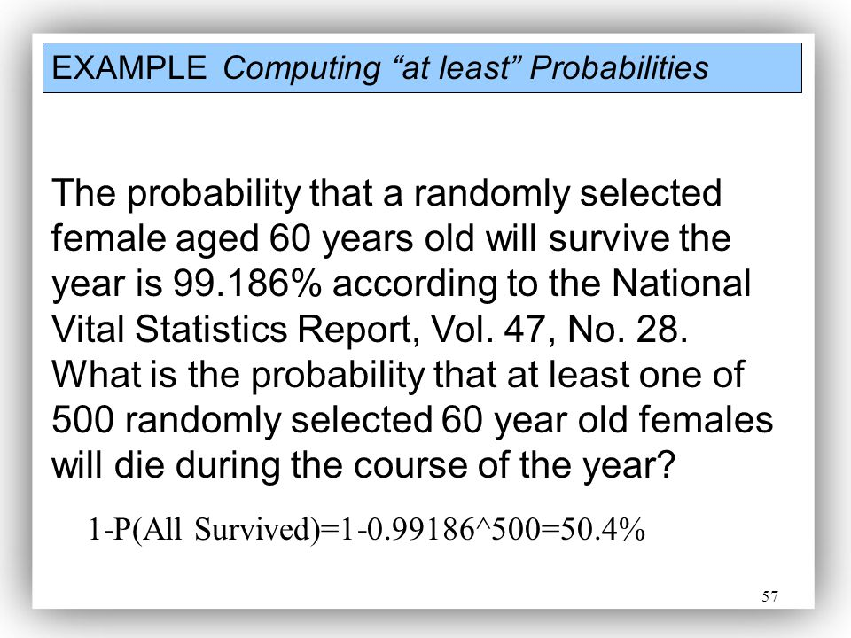 EXAMPLE Computing at least Probabilities