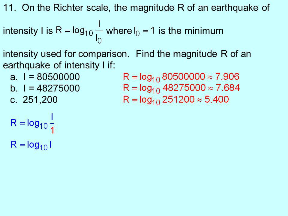 On the Richter scale, the magnitude R of an earthquake of