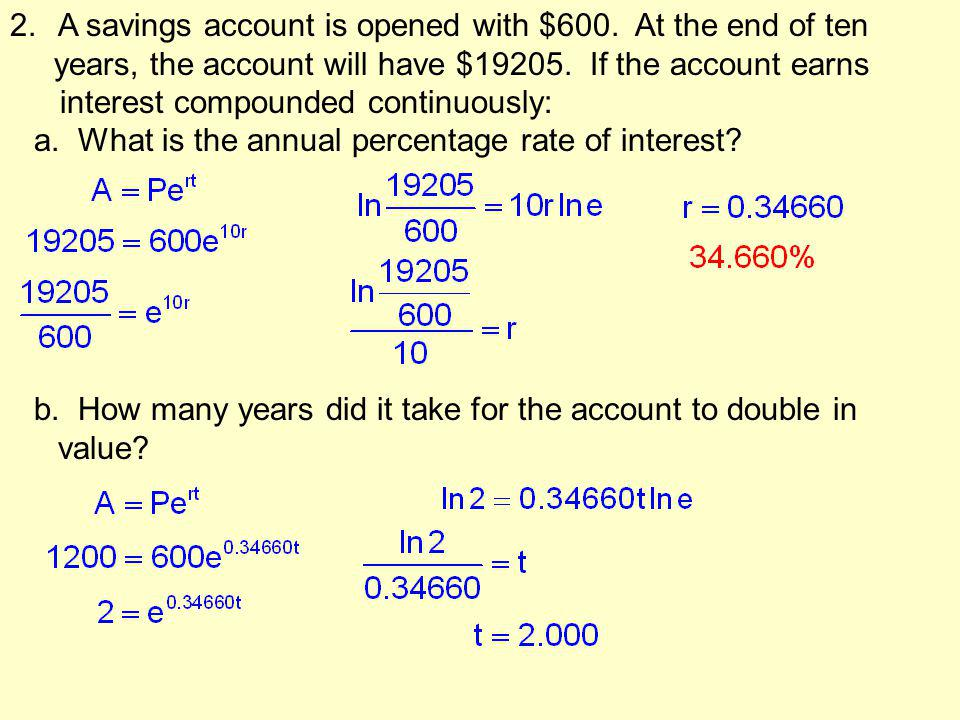 A savings account is opened with $600. At the end of ten
