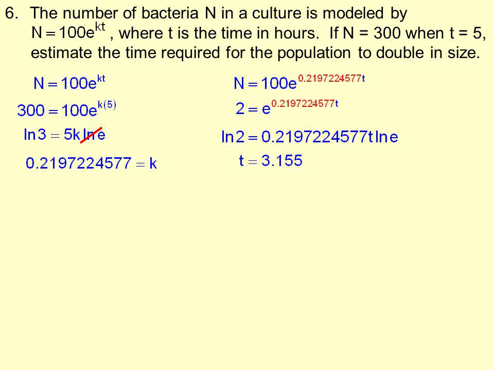 The number of bacteria N in a culture is modeled by