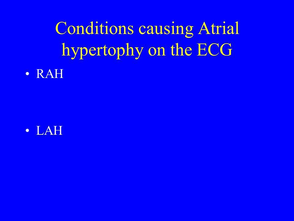 Conditions causing Atrial hypertophy on the ECG