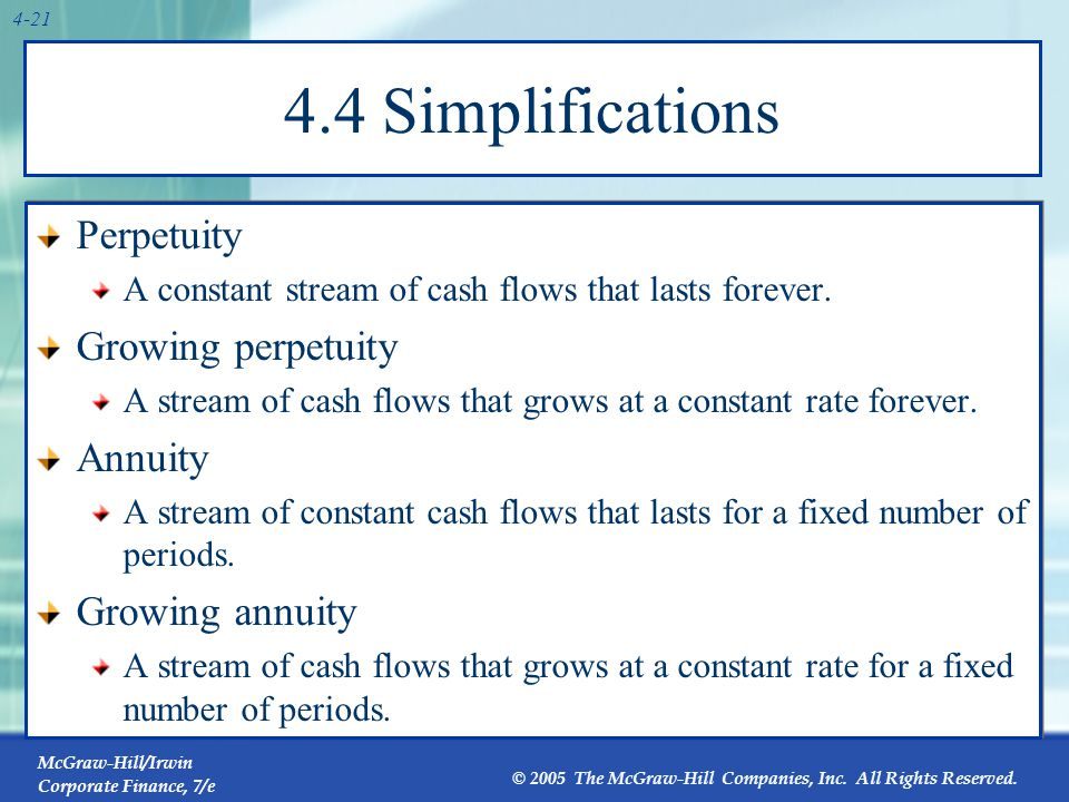 Perpetuity … A constant stream of cash flows that lasts forever. 1 C 2