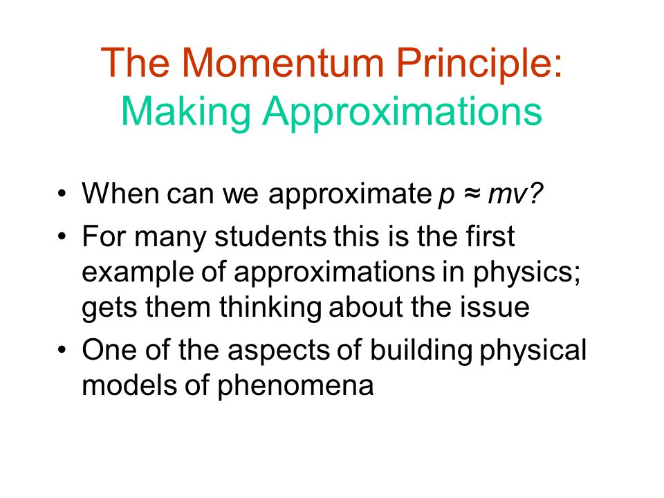 The Momentum Principle: Making Approximations
