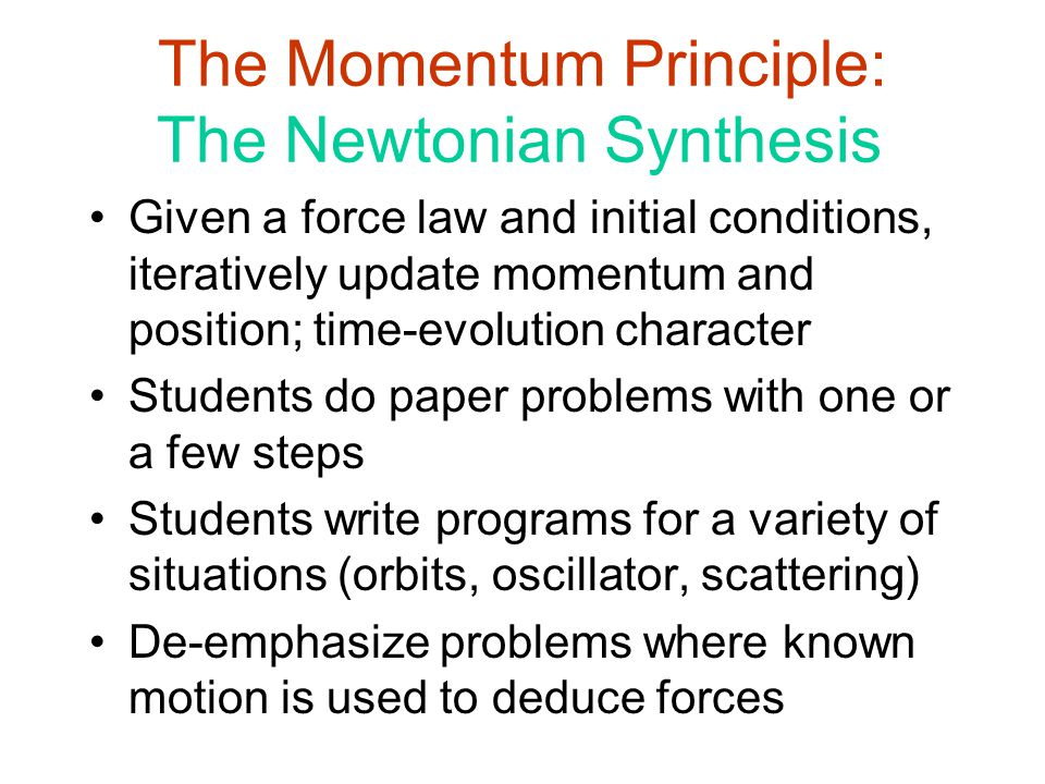 The Momentum Principle: The Newtonian Synthesis