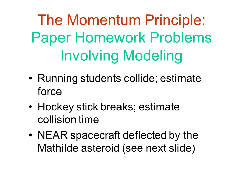 The Momentum Principle: Paper Homework Problems Involving Modeling