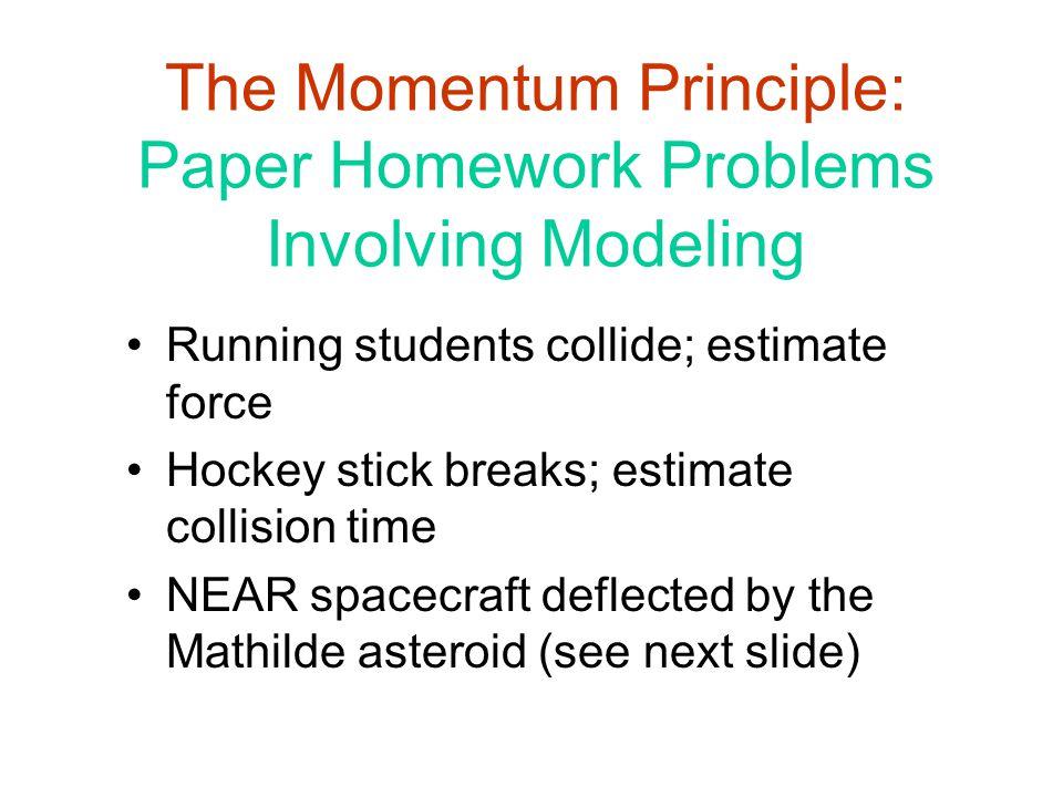 The Momentum Principle: Paper Homework Problems Involving Modeling
