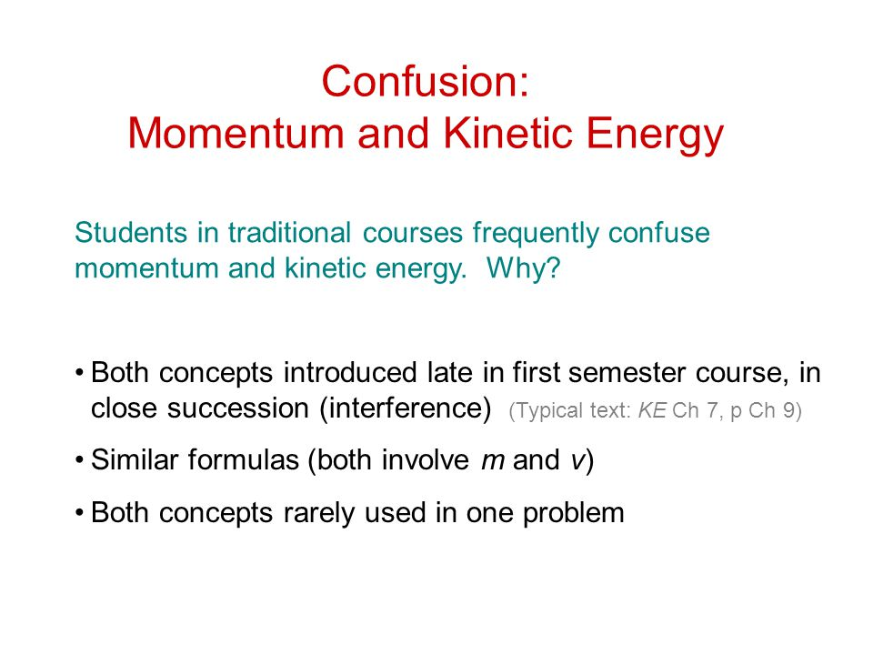 Confusion: Momentum and Kinetic Energy