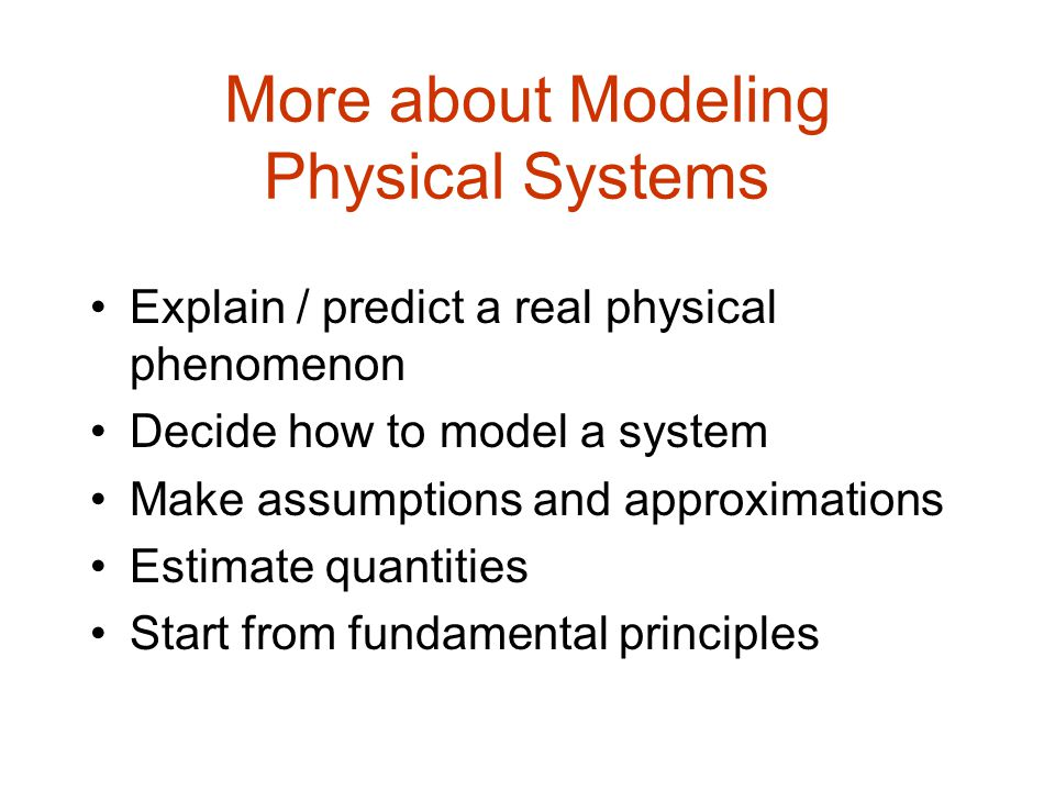 More about Modeling Physical Systems