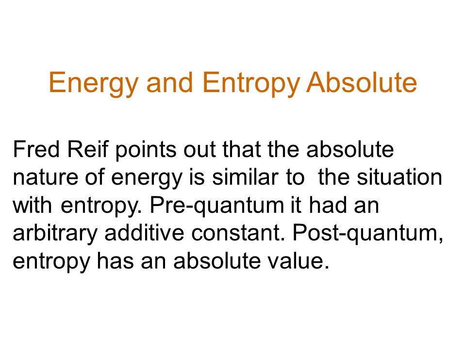 Energy and Entropy Absolute