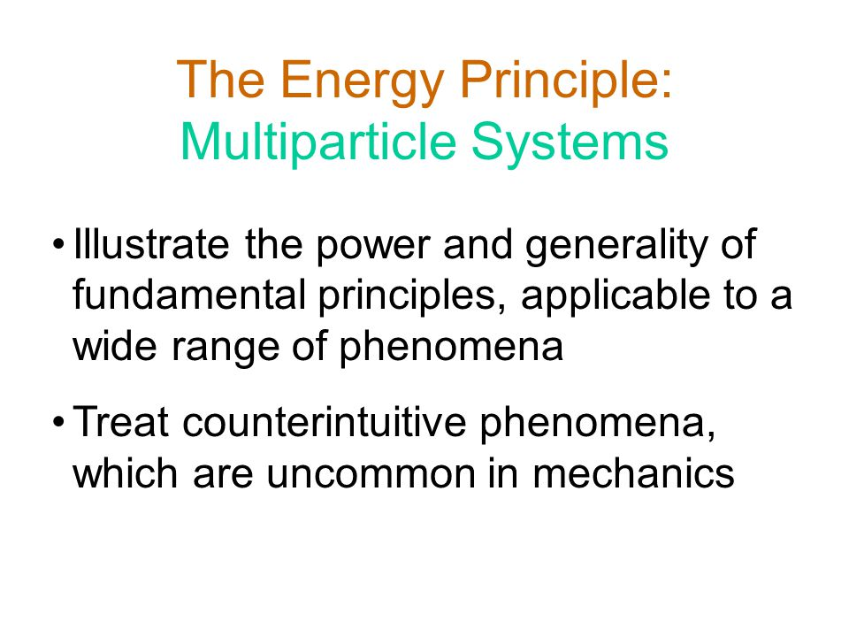 The Energy Principle: Multiparticle Systems