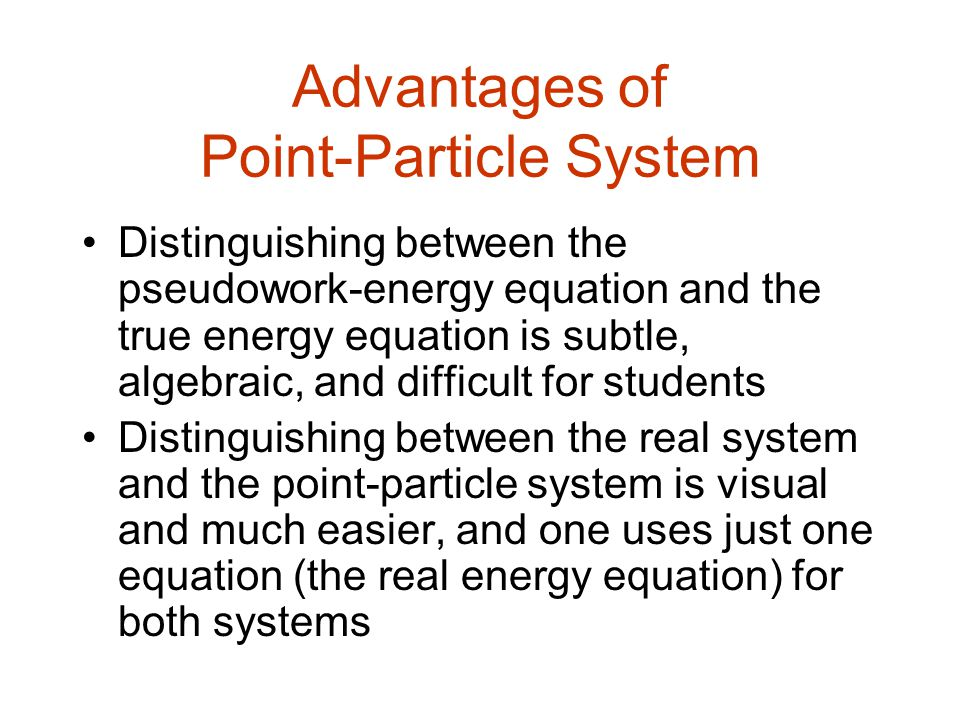 Advantages of Point-Particle System