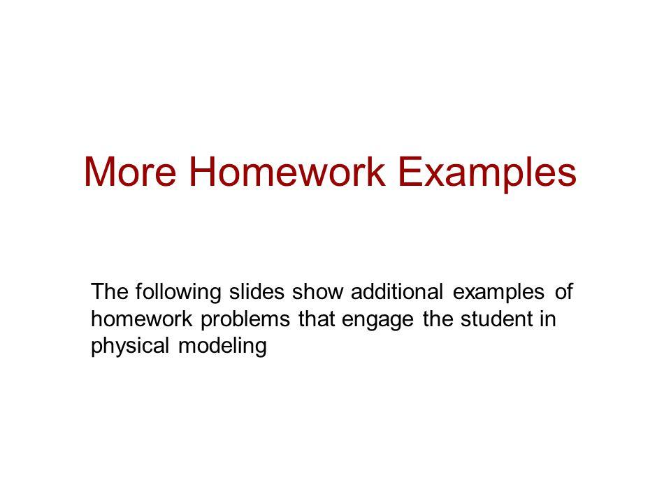 More Homework Examples