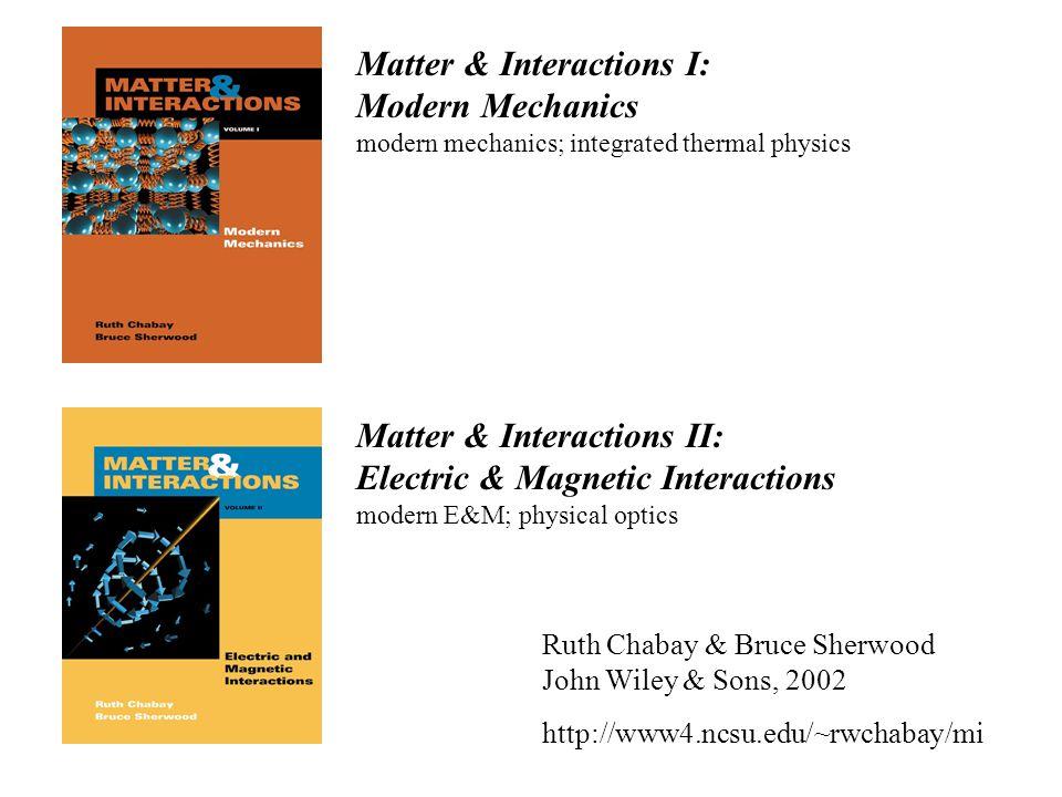 Matter & Interactions I: Modern Mechanics modern mechanics; integrated thermal physics