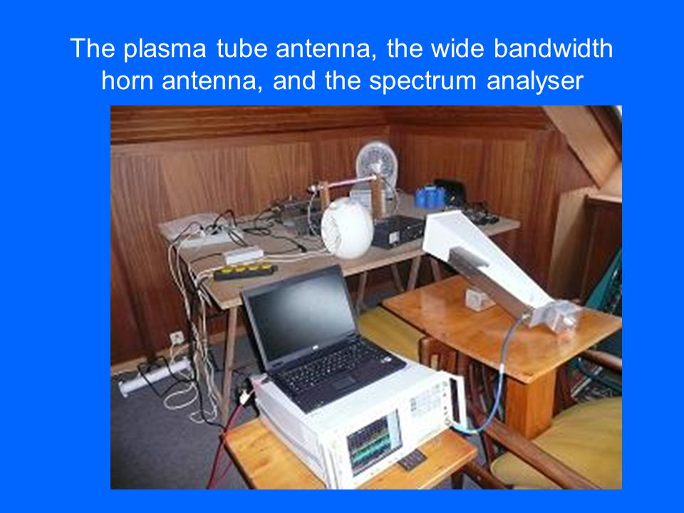 The plasma tube antenna, the wide bandwidth horn antenna, and the spectrum analyser