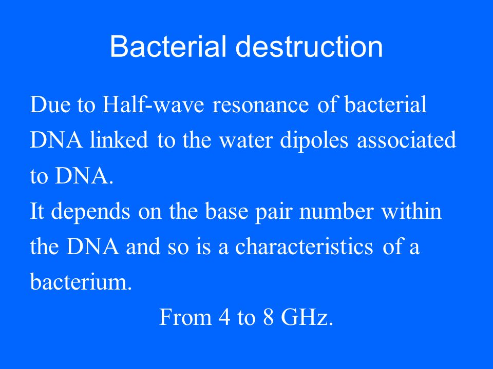 Bacterial destruction