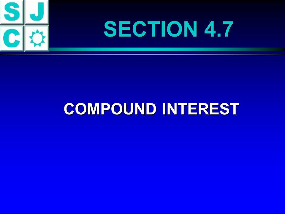 SECTION 4.7 COMPOUND INTEREST
