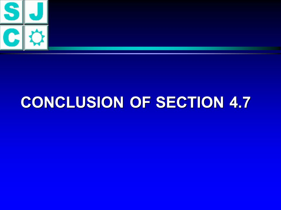 CONCLUSION OF SECTION 4.7